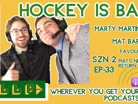 EP33: Hockey is Back, with Marty Martinson and Mat Barrett