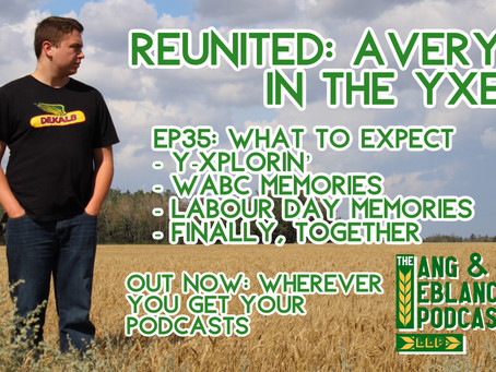 EP35: Reunited: Avery in the YXE