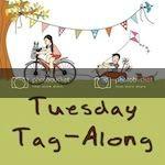 Tuesday Tag-Along