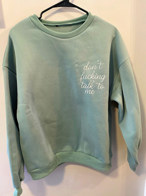 *Not wedding related* Don't Fu*king Talk to Me Sweater