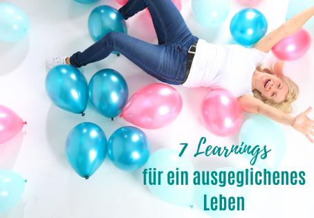 7 Learnings für ein ausgeglichenes Leben* *Lachfalten garantiert