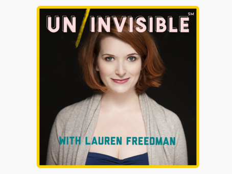 Uninvisible with Lauren Freedman Podcast