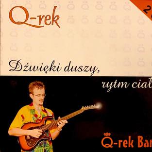 """Q-rek - """"Dźwieki duszy, rytm ciała"""""""
