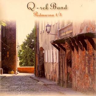 """Q-rek Band - """"Podmurna 1/3"""""""