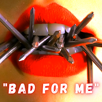 _bad for me_.png