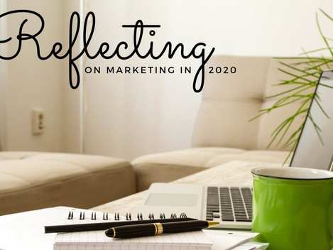 Reflecting On Marketing In 2020