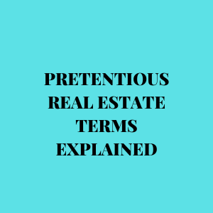 Lots and Lots of Pretentious Real Estate Terms