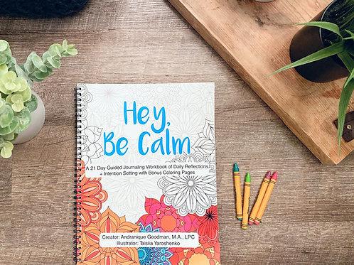 Hey, Be Calm