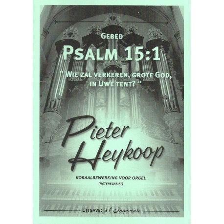 Psalm 15 - Pieter Heykoop