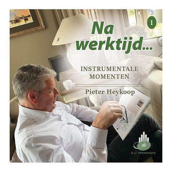 Na werktijd CD 1 - Pieter Heykoop