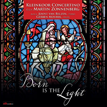 Kleinkoor Concertino - Born Is The Light