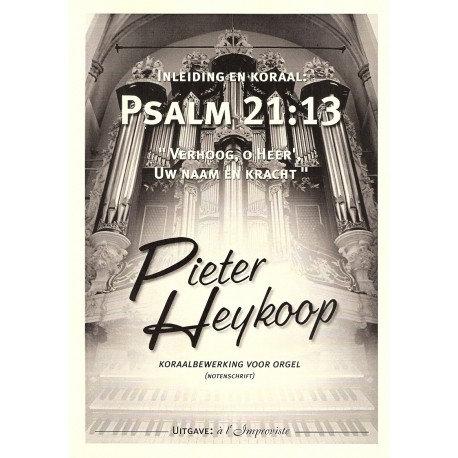 Psalm 21 - Pieter Heykoop