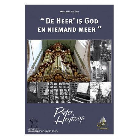 De Heer' is God en niemand meer - Pieter Heykoop