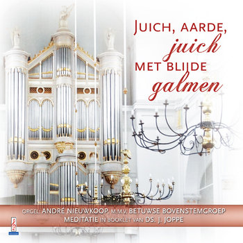 Andre Nieuwkoop - Juich, aarde, juich met blijde galmen CD 4