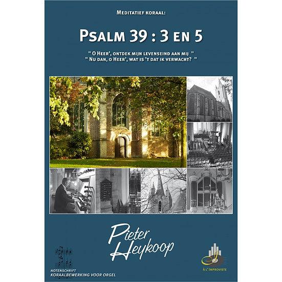 Psalm 39 - Pieter Heykoop