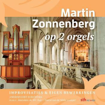 Martin Zonnenberg - 2 Organs