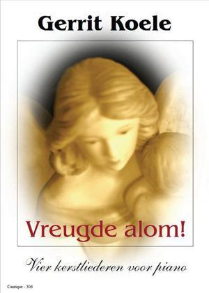 Vreugde alom! (Piano) - Gerrit Koele