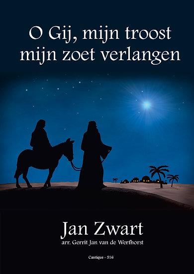 O Gij, mijn troost, mijn zoet verlangen - Jan Zwart