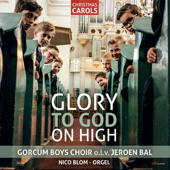 Gorcum Boys Choir - Glory To God On High
