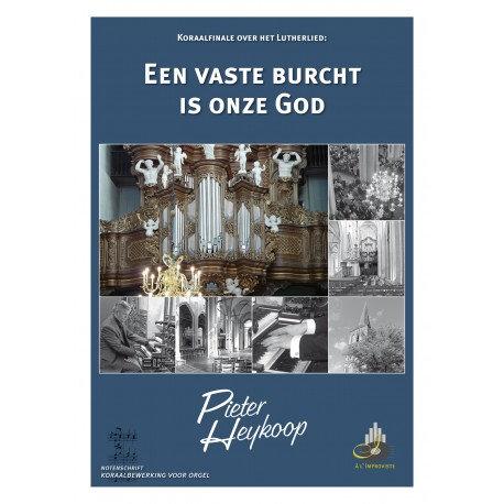 Een vaste burcht is onze God - Pieter Heykoop