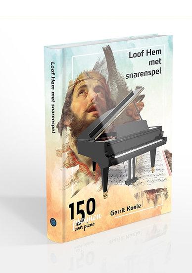 Piano Psalmbook - Loof Hem Met Snarenspel - Gerrit Koele