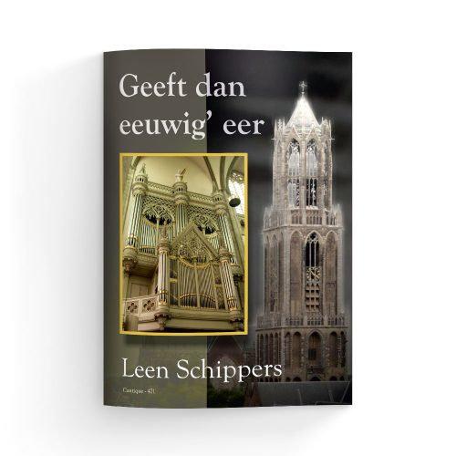 Geeft Dan Eeuwig' Eer - Leen Schippers