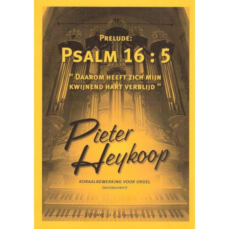 Psalm 16 - Pieter Heykoop