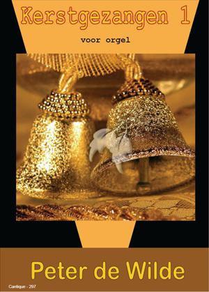 Kerstgezangen Book 1 - Peter De Wilde