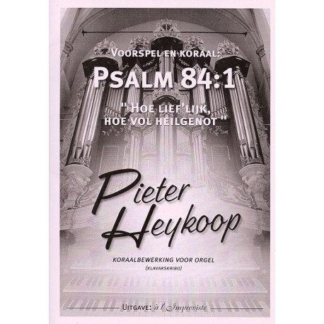 Psalm 84 - Pieter Heykoop