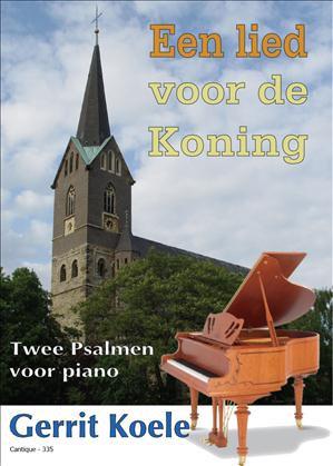 Een lied voor de Koning (Piano) - Gerrit Koele