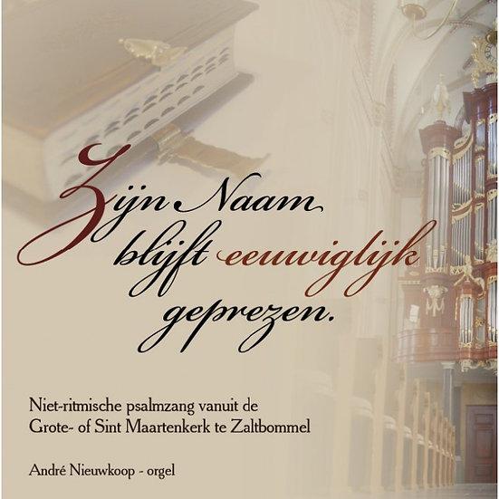 Andre Nieuwkoop - Zijn Naam blijft eeuwiglijk geprezen