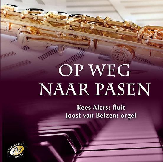 Op Weg Naar Pasen CD 2 - Kees Alers/Joost Van Belzen