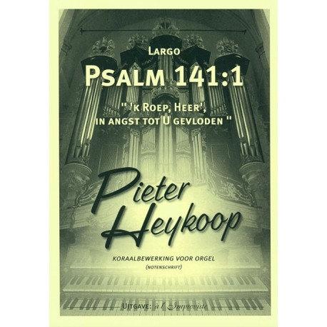 Psalm 141 - Pieter Heykoop