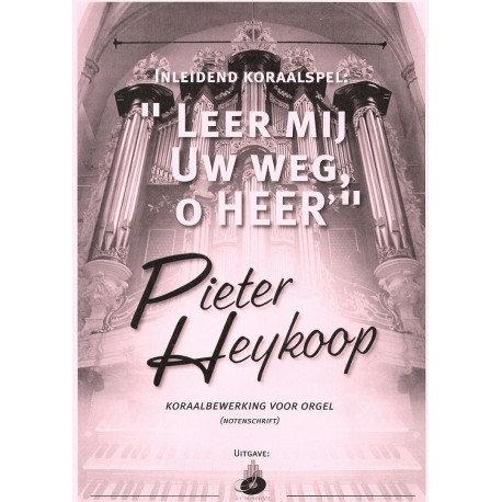 Leer mij Uw weg, O Heer' - Pieter Heykoop