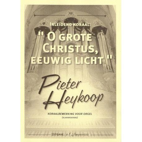 O grote Christus, eeuwig licht - Pieter Heykoop