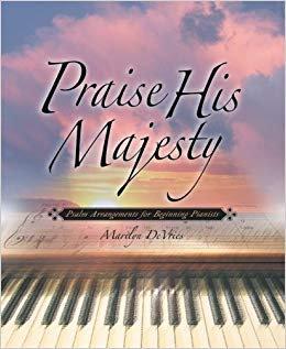 Praise His Majesty - Marilyn DeVries