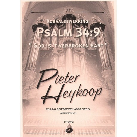 Psalm 34 - Pieter Heykoop