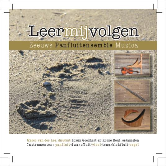 Leer Mij Volgen - The Zeeuws Panflute Ensemble Muzica
