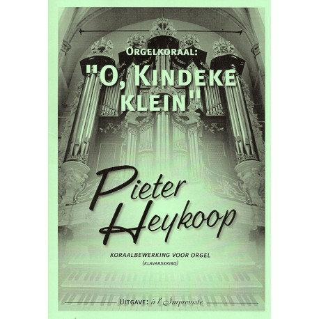 O, Kindeke klein - Pieter Heykoop