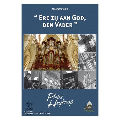Ere zij aan God, den Vader - Pieter Heykoop