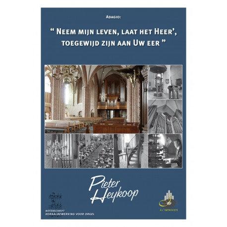 Neem mijn leven, laat het Heer' - Pieter Heykoop