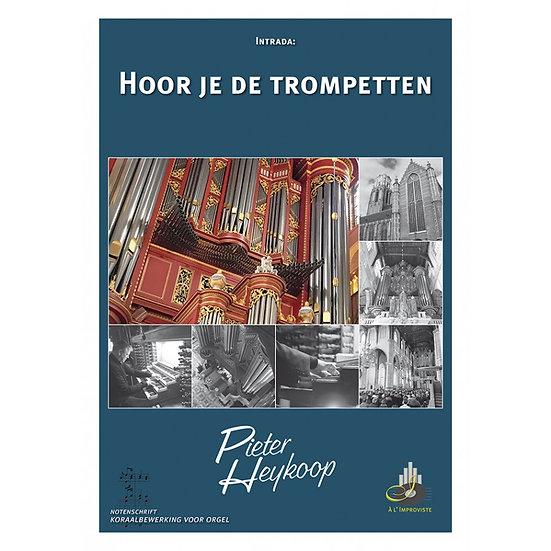 Hoor je de trompetten - Pieter Heykoop