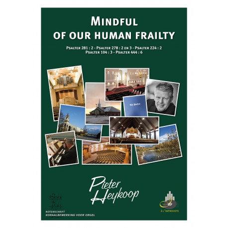 Mindful Of Our Human Frailty - Pieter Heykoop