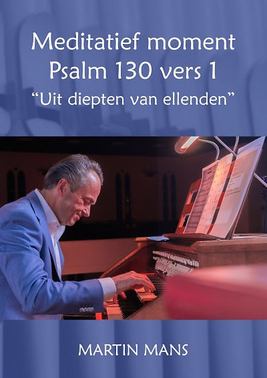 Psalm 130 - Martin Mans