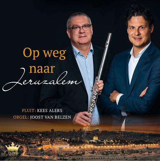 Op Weg Naar Jeruzalem CD 3 - Kees Alers/Joost Van Belzen