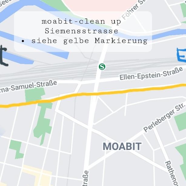 Sonntag 13.6.2021  #moabit-clean up in der Siemensstrasse - 14 - 16 Uhr