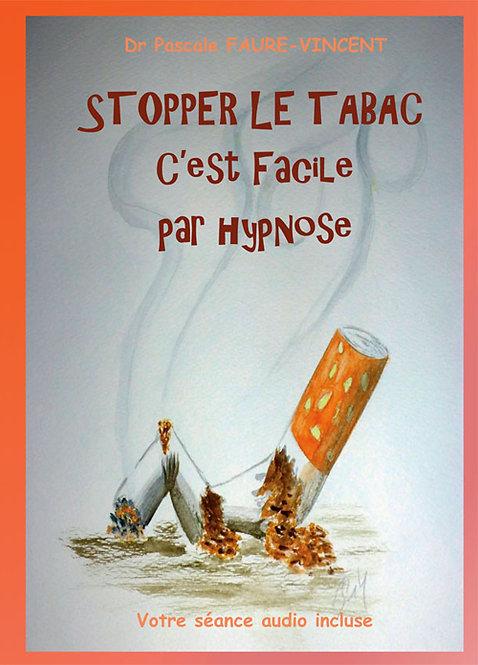 Stopper le Tabac c'est facile par Hypnose - Livre + CD