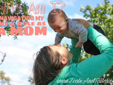 Who Am I? Navigating My New Roles in Life as a MOM.