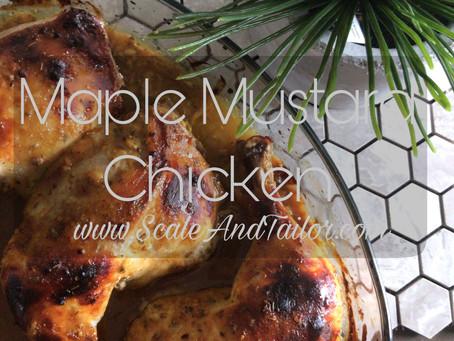 Maple Mustard Chicken