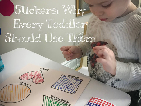Stickers: Why Every Toddler Should Use Them